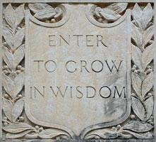 """Enter to Grow in Wisdom"" motto photo"